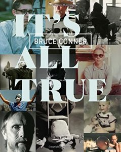 Bruce Conner Its All True